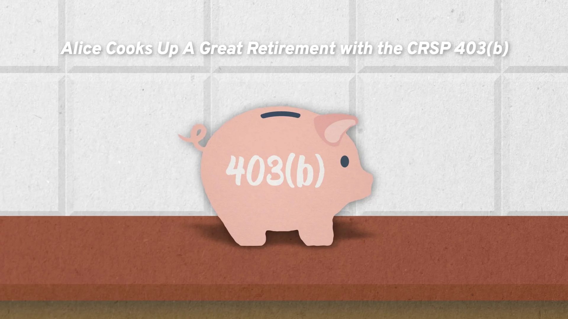 Alice Cooks Up A Great Retirement with the CRSP 403(b)
